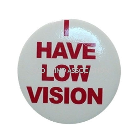 I Have Low Vision Badge With Pin