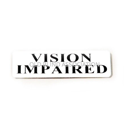 Vision Impaired Badge With Pin